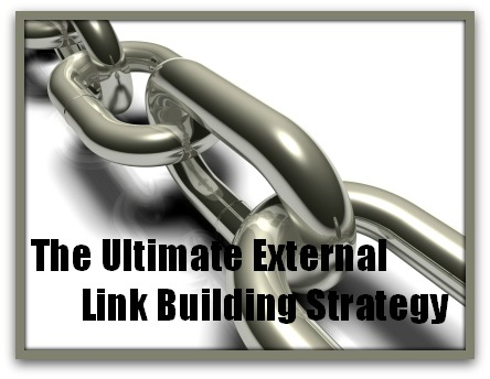 What Is The Ultimate External Link Building Strategy?